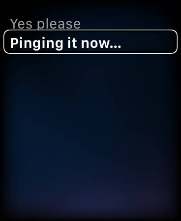 Zrzut ekranu z Apple Wat z komunikatem w języku angielskim: Pinging it now.
