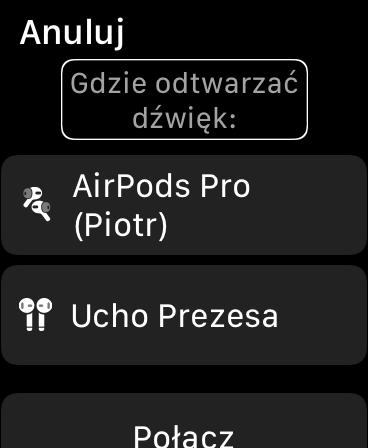 Zrzut ekranu z Apple Watch - Ekran z pytaniem Gdzie odtwarzać dźwięk i listą urządzeń do wyboru